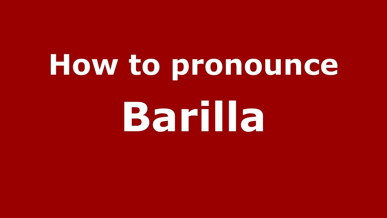 how to pronounce barilla italian pronounce s com how to pronounce barilla italian pronounce s com