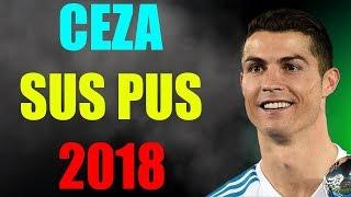 Cristiano Ronaldo - Sus Pus 2018