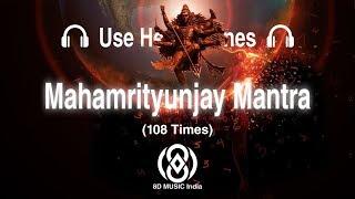 8D Audio   Mahamrityunjay Mantra (108 times)   8D MUSIC India