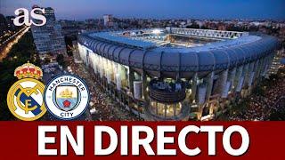 Real Madrid - Manchester City | Previa desde el BERNABÉU en DIRECTO I Diario AS