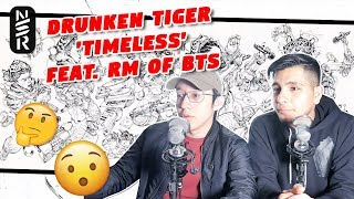 Baixar GUYS REACT TO Drunken Tiger 'Timeless feat. RM of BTS (방탄소년단)'