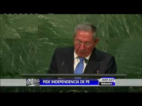 RAUL CASTRO SOLICITA LA INDEPENDENCIA PARA PUERTO RICO EN ASAMBLEA DE LA ONU