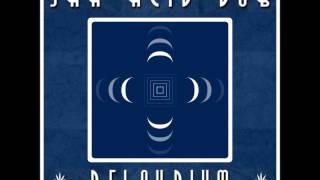 Jah Acid Dub - Sacred Astral Voyage Dub [Delayrium]