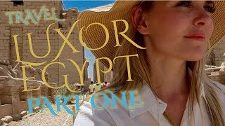 Traveling Back in Time to ANCIENT EGYPT | A Dream Trip in LUXOR!