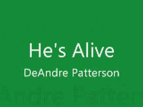 DeAndre Patterson - He's Alive (and I know it)