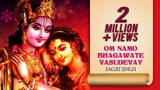 Om Namo Bhagawate Vasudevay | Jagjit Singh