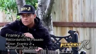 FRANKY JR - RECORDANDO MI PASADO