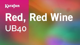 Karaoke Red, Red Wine - UB40 *