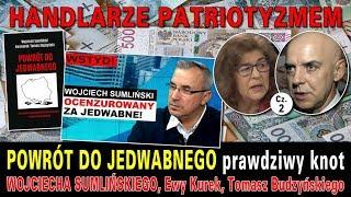 Pilne! POWRÓT DO JEDWABNEGO prawdziwy knot Wojciecha Sumlińskiego, Ewy Kurek i Tomasza Budzyńskiego