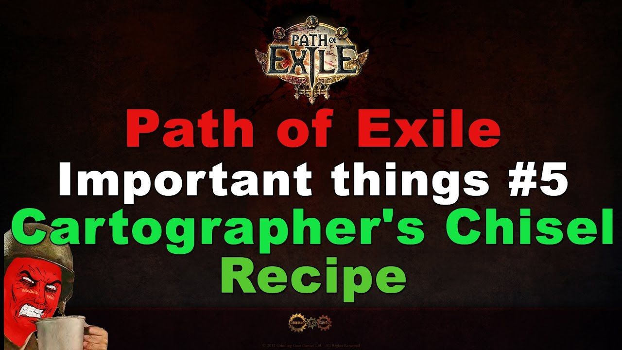 Cartographer S Chisel Recipe Path Of Exile Important Things 5 Youtube