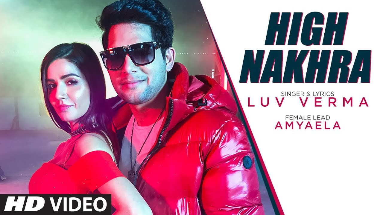 High Nakhra (Full Song) Luv Verma | Moit | Sandy Goswami | Exclusive Punjabi Song on NewSongsTV & Youtube