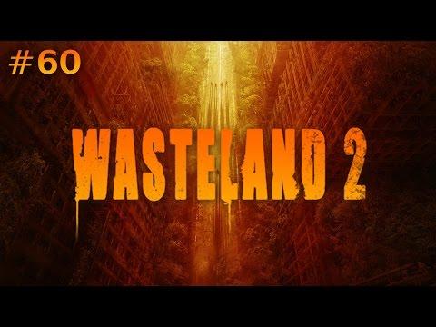 Wasteland 2 (Ep. 60 - A Few Distress Calls)