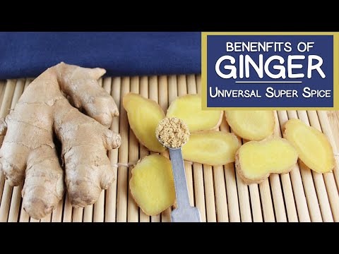 Benefits of Ginger Root, The Universal Superfood Spice