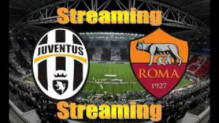 Juventus vs Roma in streaming gratis