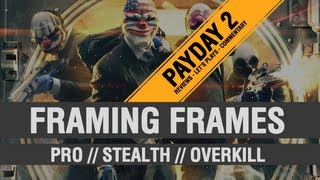 Payday 2: Framing Frames Pro {Stealth} Overkill (All 3 Heists)