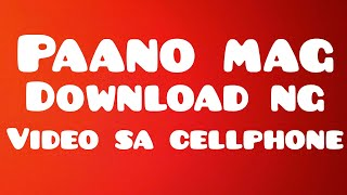 Gambar cover Paano mag download ng video sa cellphone.