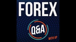 Rapid Fire Forex Questions (Podcast Episode 38)