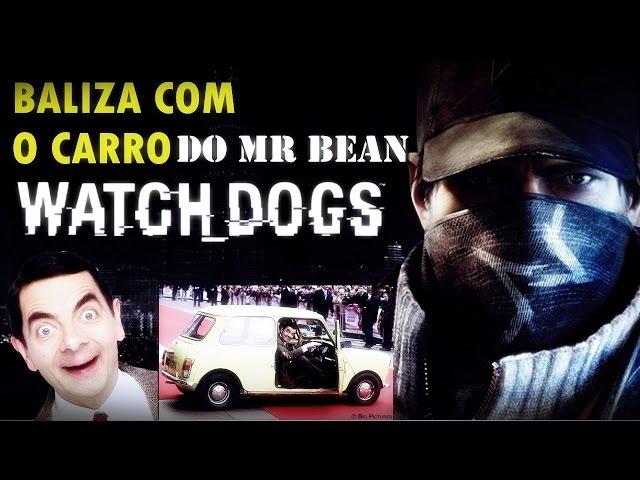 Watch Dogs Baliza Com O Carro Do Mr Bean