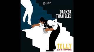 Download Telly* - Darker Than Bleu (Biga*Ranx)