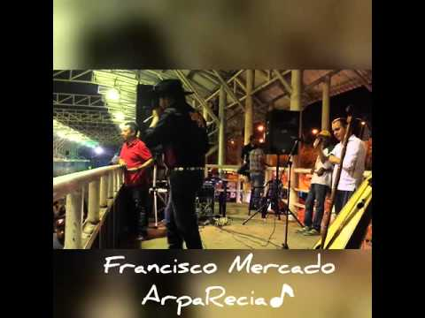 Francisco Mercado - Arpa Recia