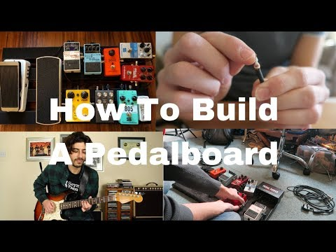 How To Build A Pedalboard - Tips and Tricks for your Pedalboard