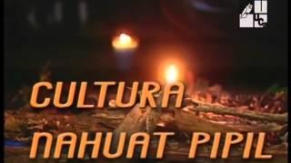 Cultura Nahuat-Pipil  -Parte I y II (2004)