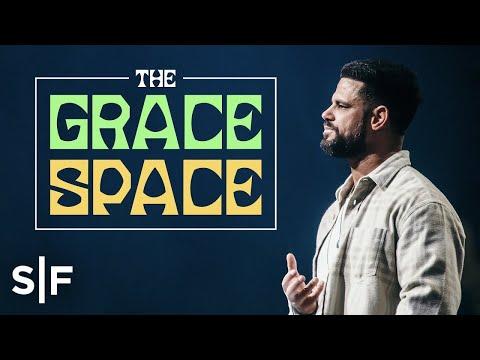 The Grace Space | Steven Furtick