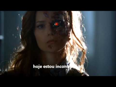 Unstoppable - Sia (legendado) - As Crônicas de Sarah Connor