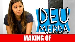 Vídeo - Making Of – Deu merda