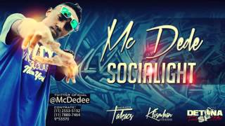 MC Dede - SociaLight ♫♪ (2012) 'Dj Bruninho FZR'