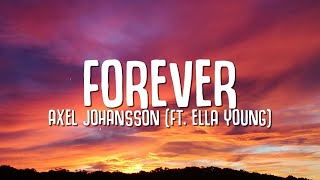 Axel Johansson - Forever (Lyrics) ft. Ella Young
