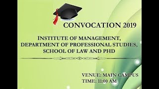 Convocation 2019-Institute of Management, Department of Professional Studies, School of Law and PhD