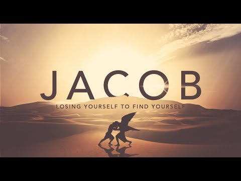 2018.07.08: Jacob - Wrestling With God And Finding Myself