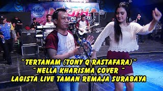 Download #Tertanam (Tony Q Rastafara)  - Nella Kharisma cover -  Lagista Live Taman Remaja Surabaya Mp3