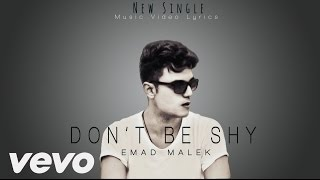 Emad Malek - Don't Be Shy  (Official Video Lyrics)