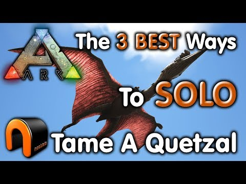 ARK: HOW TO TAME A QUETZAL SOLO - THE 3 BEST WAYS - 2018