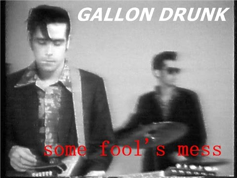 Gallon Drunk – Some Fool's Mess (official video) 1991