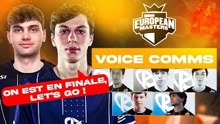 OMGG ON EST EN FINALE !!! KCORP EUMASTERS Voice Comms #13