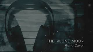 Echo & the Bunnymen - The Killing Moon (Piano Cover)