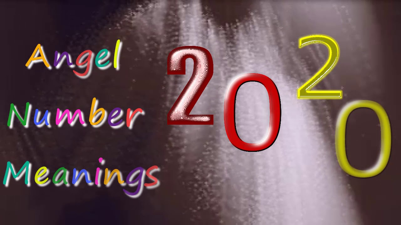 Angel Number 2020 : numerology & meaning