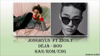 Jonghyun Ft Zion.t Deja Boo Han Rom Eng Lyrics.mp3
