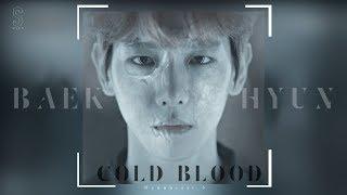【BAEKHYUN】COLD BLOOD