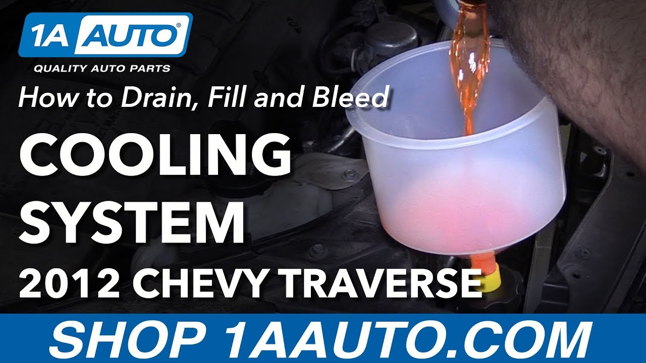 How To Drain Fill And Bleed Coolant Cooling System 09 17 Chevy Engine Traverse