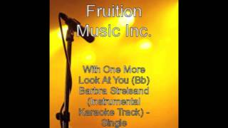 With One More Look At You (Bb) Barbra Streisand (Instrumental Karaoke Track)