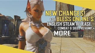 Bless Online's English Steam Release, NEW CHANGES COMING! - Combat & Skill Revamp + MORE