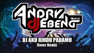 Download DJ AKU RINDU PADAMU FULL BASS TERBARU - DJ EBENG