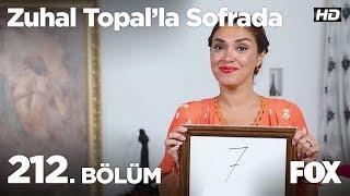Zuhal Topal'la Sofrada 212. Bölüm