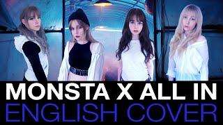 [English Cover] MONSTA X (몬스타엑스) ALL IN (걸어) BY IMPA, NEA, JIRO & VICTORIA