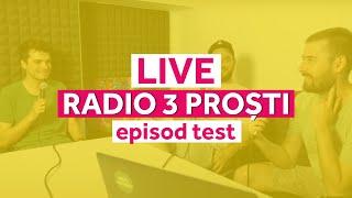 RADIO 3 PROȘTI - episod test