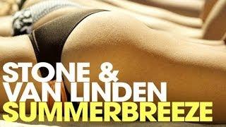 Stone & Van Linden - Summerbreeze (Cj Stone & Milo Remix)